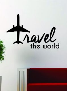 Travel the World Airplane Quote Decal Sticker Wall Vinyl Decor Art Adventure - New Site Cute Dorm Rooms, Cool Rooms, Vinyl Wall Decals, Wall Stickers, Airplane Quotes, Airplane Decor, Vinyl Dekor, Travel Wall, Travel Room Decor