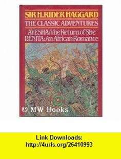 The Classic Adventures Ayesha, the Return of She/Benita, an African Romance (9781850790433) H. Rider Haggard , ISBN-10: 1850790434  , ISBN-13: 978-1850790433 ,  , tutorials , pdf , ebook , torrent , downloads , rapidshare , filesonic , hotfile , megaupload , fileserve
