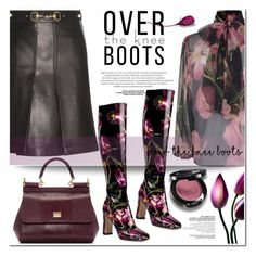 """""""over the knee boots"""" by nanawidia ❤ liked on Polyvore featuring Dolce&Gabbana, Gucci, Boots and polyvoreeditorial"""