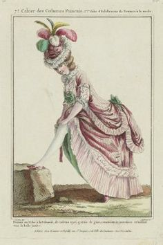"""""""Femme en Robe à la Polonoise, de tafetas rayé, garnie de gaze, remettant sa jarretiere et laissant voir sa belle jambe"""", Gallerie de Modes, 1778; MFA 44.1296"""