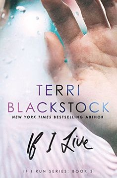 If I Live (If I Run Series) by [Blackstock, Terri]. The grand finale of a page-turning thriller series. Thoroughly enjoyed the whole series.