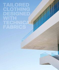 Tailored Clothing designed with Technical Fabrics