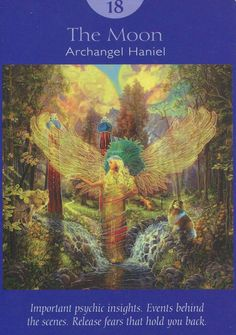 18 - The Moon- Archangel Haniel, Deck: Angel Tarot Cards, by Doreen Virtue and Radleigh Valentine. Artwork by Steve A. Roberts