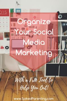 Organize your social media marketing so your time is spent in the most effective way possible.