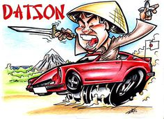 """I love old Datson cars. This is one of my more Favorite drawings because it is more like Ed Big Daddy Roth, and the cars I saw on the magazine """"cartoons"""" when I was young."""
