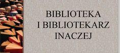 Znani bibliotekarze, dowcipy o bibliotece.