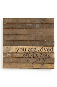 Free shipping and returns on Second Nature By Hand 'You Are Loved Always' Wall Art at Nordstrom.com. Handcrafted wall art created from repurposed, 100-year-old wood salvaged from Wisconsin farms is stenciled with an inspirational reminder.