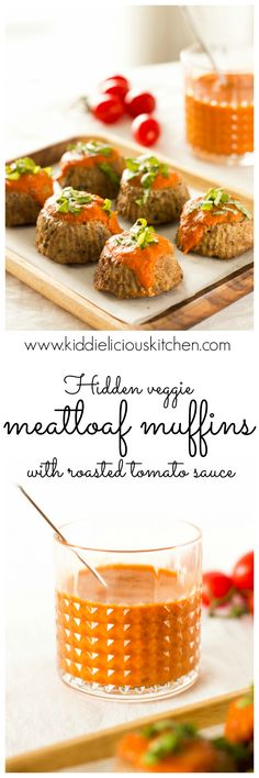 Hidden veggie meatloaf muffins with roasted tomato sauce make a delicious comfort food for the whole family. The kids will love it if you cook the meatloaf in a muffin tin!