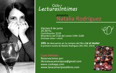 Ciclo Lecturas Íntimas con Natalia Rodríguez Viernes 6 de junio - 20.30 hs. Contribución: $120 (incluye cena + vino + 10% de descuento en la compra del libro La vi mutar)