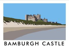 Inspired by mid century travel posters, this superb hand-drawn digital art print of Bamburgh Castle by Richard O'Neill makes a great gift and is perfect for framing. All prints are individually signed by the artist. Posters Uk, Railway Posters, Northumberland Map, English Castles, Travel Ads, Contemporary Artwork, Art Uk, Vintage Travel Posters, Great Britain