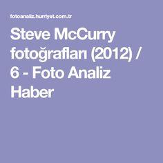 Steve McCurry fotoğrafları (2012) / 6 - Foto Analiz Haber