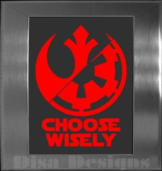 """Star Wars inspired """"Choose Wisely"""", Rebel Alliance / Imperial Forces vinyl decal - Car decal - Macbook decal on Etsy, $5.50"""