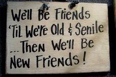 FUNNY....Friends Forever