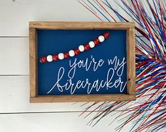 Your place to buy and sell all things handmade - You're my firecracker of July wood sign. of July decor. Wood beads You're my firecracke - Fourth Of July Decor, 4th Of July Celebration, 4th Of July Decorations, 4th Of July Party, Fourth Of July Quotes, Happy Fourth Of July, Patriotic Crafts, July Crafts, Holiday Crafts