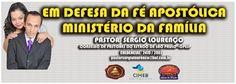 EM DEFESA DA FÉ APOSTÓLICA: FAMÍLIA BASE DA SOCIEDADE- PASTOR SERGIO LOURENÇO ...