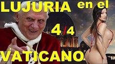 4/4 - Lujuria en el Vaticano - Papa Francisco - Jorge Bergoglio