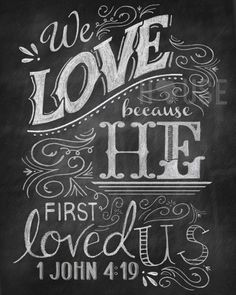 Chalkboard art Print - He first Loved Us 8x10 via Etsy