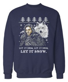 """""""Let It Snow - Game of Thrones TV Apparel - The perfect gift, gear, or clothing for Game of Thrones fans! A great ugly Christmas sweater for the holidays!"""