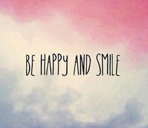 be happy and :)