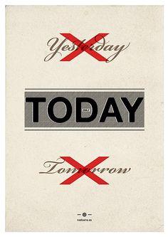 que vivemos exclusivamente no presente pois sempre e eternamente é o dia de hoje e o dia de amanhã será um hoje, a eternidade é o estado das coisas neste momento (Clarice Lispector)
