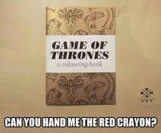 Funny Pictures About Game Of Thrones Coloring Book Oh And Cool Pics Also