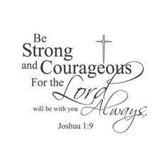 "Wall quotes wall decals ""Be Strong and Courageous, For The Lord Will Be With You Always."" – This religious wall quote decal from Joshua will be there to hold your hand and encourage you and always remind you of the awesome love of the God you serve. Inspirational Bible Quotes, Biblical Quotes, Bible Verses Quotes, Jesus Quotes, Spiritual Quotes, Scriptures, Quotes From The Bible, Religious Quotes Strength, Family Bible Quotes"
