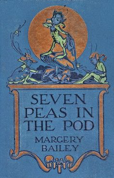 """Seven Peas in a Pod"" by Margery Bailey Antique Vintage Book Cover"