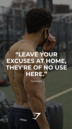 """""""Leave your excuses at home, they're of no use here."""" - Gymshark. Save this to your motivation board for a reminder! #Gymshark #Quotes #Motivational #Inspiration #Motivate #Phrases #Inspire #Fitness #FitnessQuotes #MotivationalQuotes #Positivity #Routine #HealthyMindset #Productive #Aspiration #Wellness #LifeGoals"""