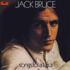 Jack Bruce - Songs For A Tailor: buy CD, Album, RE, RM at Discogs