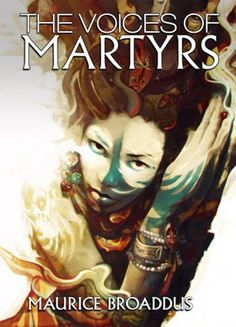 The Voices of Martyrs: Maurice Broaddus: Paperback: 250 pages Publisher: Rosarium Publishing (February 7, 2017)