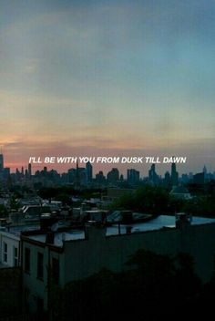 From dusk till dawn.From dawn till dusk✨ Zayn Lyrics, Song Lyric Quotes, Music Quotes, From Dusk Till Down, Dusk Till Dawn, Cool Lyrics, Music Lyrics, Dawn Quotes, Baby Songs