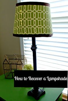 """How To Recover A Lampshade""...perfect, I needed this!  Just bought a clearance lamp at Target and I need to find a cheap shade so I can make it exactly what I want! :)"