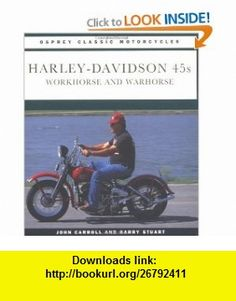 Harley Davidson 45s (Osprey Classic Motorcycle) (9781855324442) John Carroll , ISBN-10: 185532444X  , ISBN-13: 978-1855324442 ,  , tutorials , pdf , ebook , torrent , downloads , rapidshare , filesonic , hotfile , megaupload , fileserve