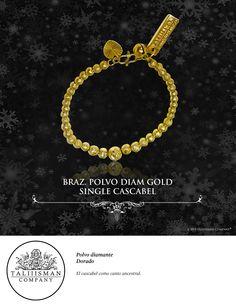 BRAZ. POLVO DIAM GOLD SINGLE CASCABEL TALIIISMAN COMPANY® ¡Contáctanos! 01800 2867967 www.facebook.com/taliiisman info@taliiisman.com
