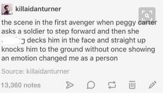 Um, I may have become  queer because of Peggy Carter soooooo definitely changed
