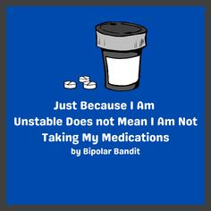 There is nothing more irritating when I hear on a movie or television show that the person is acting erratic because they are off their medications. It bugs me that one of my sisters assumes that I…