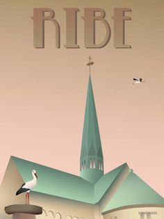 Ribe poster by ViSSEVASSE. Ribe was once known as the city of storks. Copenhagen Design, North Europe, Aarhus, Am Meer, Travel And Tourism, Vintage Travel Posters, Poster Wall, Vintage Advertisements, Digital Illustration