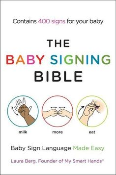 The Baby Signing Bible: Baby Sign Language Made Easy - We're using this as our reference and will be having it in our Ibu & Me Shoppe soon.    Visit www.ibuandme.com