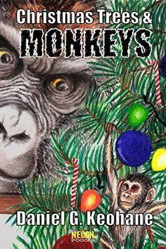 """Christmas Trees And Monkeys""  ***  Daniel G. Keohane  (2011)"