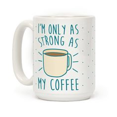 This coffee lover's mug is true for anyone who knows that they have no power without caffeine! use this coffee mug to let people know that they can't expect you to be any stronger than the strength of your coffee! A perfect coffee mug gift for any coffee lover who can't get their day started until they have a great cup of coffee!
