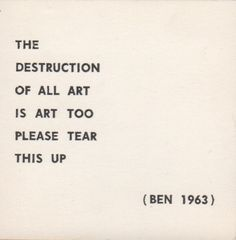 The distruction of all art is art too. Please tear this up.