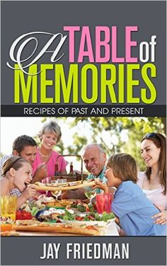 A Table of Memories - Kindle edition by Jay Friedman. Cookbooks, Food & Wine Kindle eBooks @ Amazon.com.
