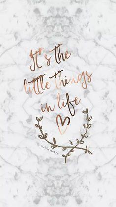 """""""São as pequenas coisas da vida"""""""
