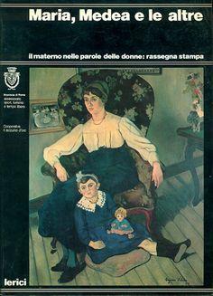 AA. VV., Maria, Medea e le altre. Il materno nelle parole delle donne: rassegna stampa Roma, Lerici, 1982