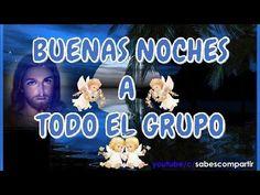 buenas noches grupo y familias - YouTube