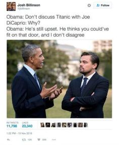 A roundup of the best memes showing Barack Obama and Joe Biden's imagined conversations about pranking Donald Trump.: Don't Discuss Titanic With Joe