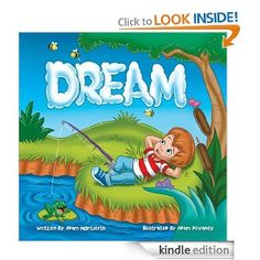 Free Kindle Book: Dream (A Children's Picture Book) by Adam Montierth (Author), Adam Devaney (Illustrator)