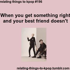 Relating Moments To Kpop -196 Especially when they're usually right except from that one time