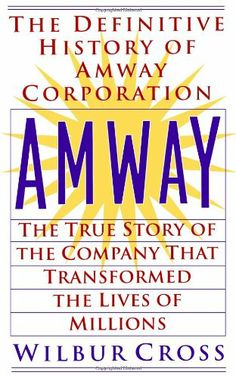 113 best amway images on pinterest amway business amway products amway the true story of the company that transformed the lives ofmillions by wilbur cross fandeluxe Image collections