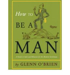 The ultimate sartorial and etiquette guide, from the ultimate life and style guru. By turns witty, sardonic, and always insightful, Glenn O'Brien's advice column has been a must-read for several generations of men (and their spouses and girlfriends).